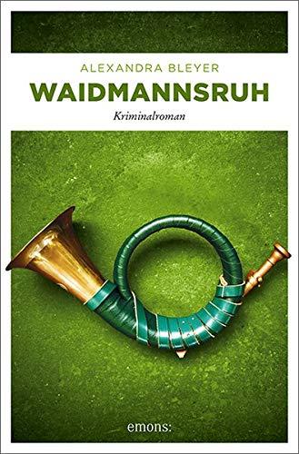Buchseite und Rezensionen zu 'Waidmannsruh: Kriminalroman (Sepp Flattacher)' von Alexandra Bleyer
