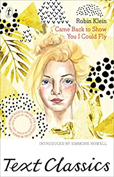 Came Back to Show You I Could Fly (Text Classics) by [Robin Klein, Simmone Howell]