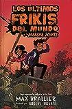 Los últimos frikis del mundo y la marcha zombi 2: Los últimos frikis del mundo, 2...