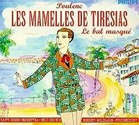 Poulenc: Les mamelles de Tir茅sias / Le Bal masqu茅 (1999-02-09)