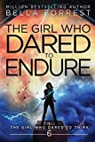 Forrest, B: Girl Who Dared to Think 6: The Girl Who Dared to Endure - Bella Forrest