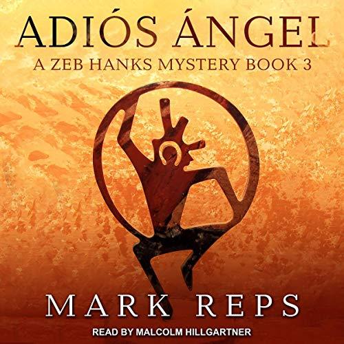 Adios Angel     Zeb Hanks: Small Town Sheriff with Big Time Troubles Series, Book 3              De :                                                                                                                                 Mark Reps                               Lu par :                                                                                                                                 Malcolm Hillgartner                      Durée : 6 h et 53 min     Pas de notations     Global 0,0