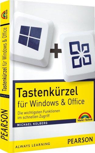 Tastenkürzel für Windows & Office - Die wichtigsten Funktionen im schnellen Zugriff (Sonstige Bücher M+T)