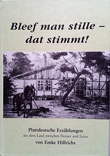 Bleef man stille - dat stimmt! Plattdeutsche Erzählungen aus dem Land zwischen Deister und Leine. (1991) ne