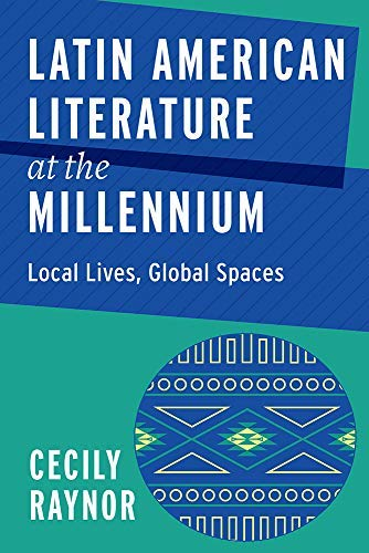 Latin American Literature at the Millennium: Local Lives, Global Spaces (Bucknell Studies in Latin American Literature and Theory) (English Edition)