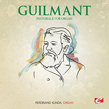 Guilmant: Pastorale for Organ, Op. 42, No. 1 (Digitally Remastered)