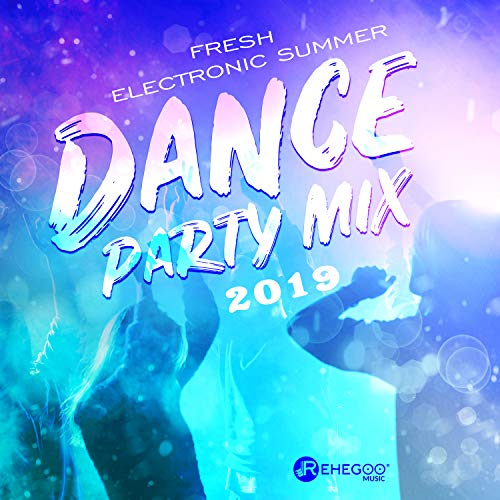 Fresh Electronic Summer Dance Party Mix 2019