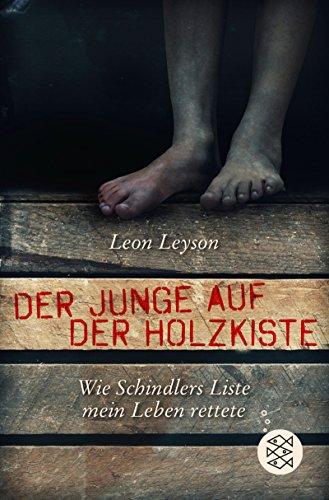 Der Junge auf der Holzkiste: Wie Schindlers Liste mein Leben rettete