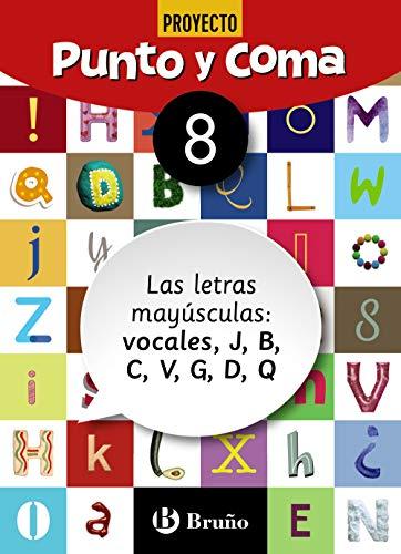 Punto y Coma Lengua 8 Las letras mayúsculas: vocales, J, B, C, V, G, D, Q (Castellano - Material Complementario - Cuadernos de Lengua Primaria)