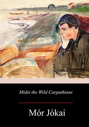 Midst the Wild Carpathians