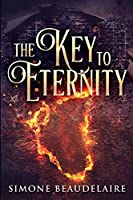 The Key to Eternity: Large Print Edition