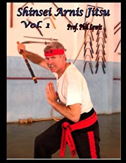 Shinsei Arnis, Vol. 1: Filipino Stick & Knife Fighting by Philip E Lewis (2006-01-14)