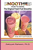 Smoothies: How to Make the Original Fresh Fruit Smoothie