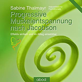 Progressive Muskelentspannung nach Jacobson                   Autor:                                                                                                                                 Sabine Thalmayr                               Sprecher:                                                                                                                                 Sabine Thalmayr                      Spieldauer: 1 Std. und 28 Min.     4 Bewertungen     Gesamt 4,5