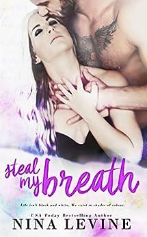 Steal My Breath by [Nina Levine]