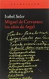 Miguel de Cervantes: los años de Argel (El Acantilado)