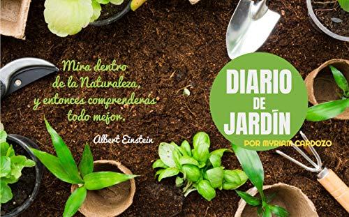 Diario de jardín: Seguimiento de mi huerto (Jardín y Plantas nº 1)