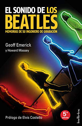 El sonido de los Beatles: Memorias de su ingeniero de grabación (Indi