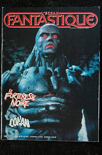 L'écran fantastique n° 45 * 1984 * La Forteresse Noire CONAN 2 MUTANT JOHN CARRADINE PHILADELPHIA EXPERIMENT