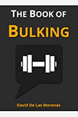 The Book of Bulking: Workouts, Groceries, and Meals for Building Muscle Kindle Edition
