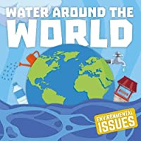 Water Around The World (Environmental Issues)
