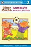 Amanda Pig and Her Best Friend Lollipop (PUFFIN EASY-TO-READ, L2)