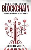 Ese libro sobre blockchain: Introduccion de una hora