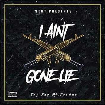 I Aint Go Lie