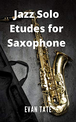 Jazz Solo Etudes for Saxophone (English Edition)