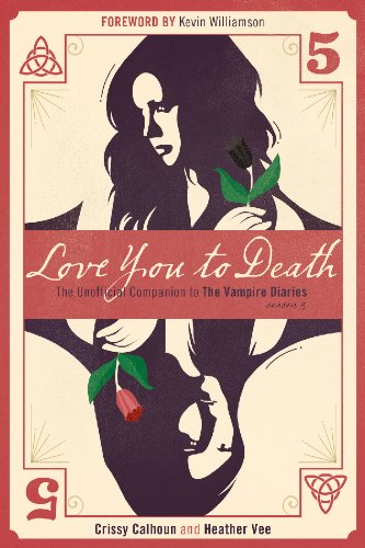 Love You to Death — Season 5 (Unofficial Companions to The Vampire Diaries, The) (English Edition)
