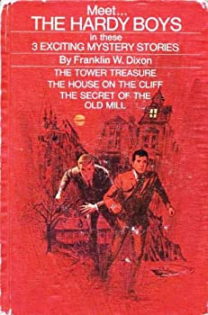 Hardcover Meet... The Hardy Boys in these 3 Exciting Mystery Stories: The Tower Treasure / The House on the Cliff / The Secret of the Old Mill (The Hardy Boys 1, 2, 3) Book