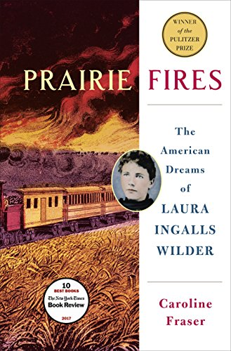 『Prairie Fires: The American Dreams of Laura Ingalls Wilder』のトップ画像