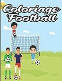 Coloriage football: Joli cadeau pour enfants - cadeau pour footballeur - Livre de coloriage de football pour les enfants - Grand livre de coloriage ... du foot - 20 croquis a colorier - 38 pages