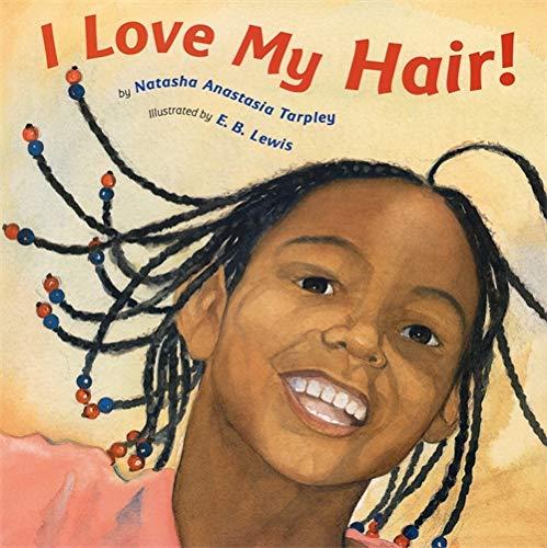 I Love My Hair! by Natasha Anastasia Tarpley