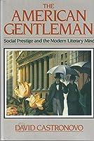 American Gentleman: Social Prestige and the Modern Literary Mind