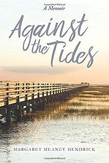 Against the Tides: A Memoir