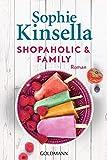 Shopaholic & Family: Ein Shopaholic-Roman 8 (Schnäppchenjägerin Rebecca Bloomwood, Band 8) - Sophie Kinsella