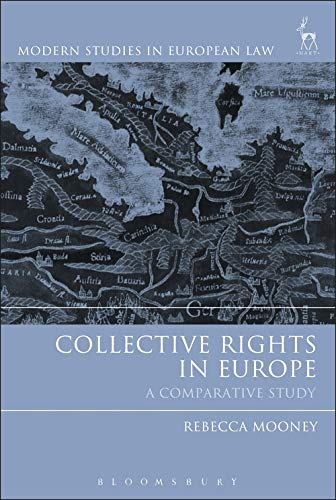 Collective Rights in Europe: A Comparative Study: A comparative study of safeguards and barriers