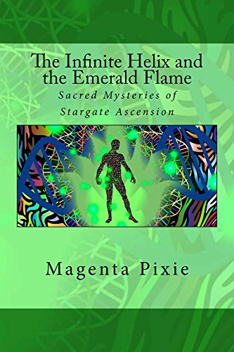 The Infinite Helix and the Emerald Flame: Sacred Mysteries of Stargate Ascension (English Edition)