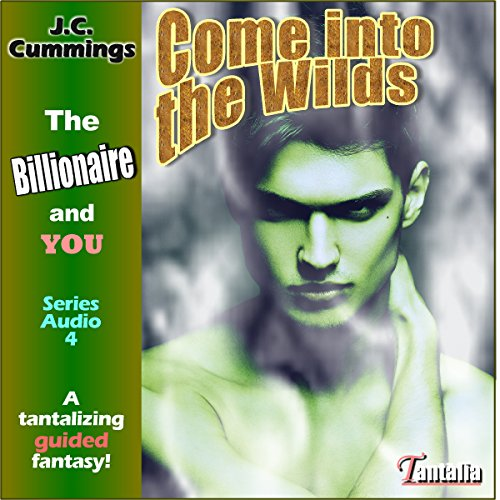 Come into the Wilds: A Tantalizing Guided Fantasy audiobook cover art