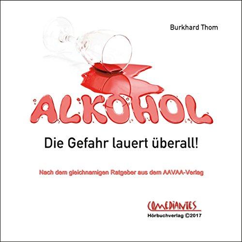 Alkohol: Die Gefahr lauert überall Titelbild