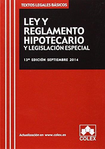 Ley y reglamento hipotecario y legislación especial TLB 13ª ed. 2014 (textos legales basicos)