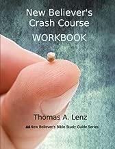 New Believer's Crash Course Workbook (New Believer's Bible Study Guide Workbook) (Volume 2)