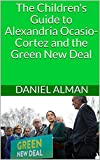 The Children's Guide to Alexandria Ocasio-Cortez and the Green New Deal