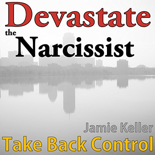 Devastate the Narcissist: Take Back Control audiobook cover art