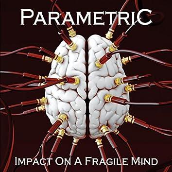 Impact On a Fragile Mind