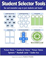 Student Selector Tools: Fun and Innovative ways to pick students and teams 1517517435 Book Cover