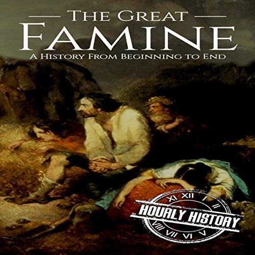 The Great Famine: A History from Beginning to End cover art