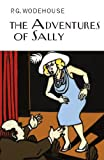 The Adventures of Sally (Everyman's Library P G WODEHOUSE)