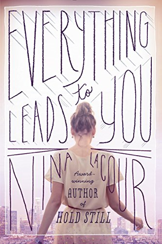 Everything Leads to You (English Edition) eBook: LaCour, Nina ...